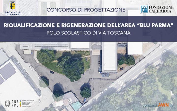 Pubblicato il concorso Riqualificazione e rigenerazione urbana dell'area denominata Blu Parma nel polo scolastico di Via Toscana – Parma sulla piattaforma concorsiawn.it