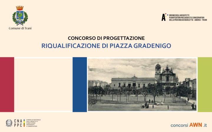 Pubblicato il concorso Riqualificazione di Piazza Gradenigo – Trani sulla piattaforma concorsiawn.it