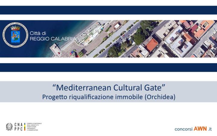 Pubblicato il concorso Mediterranean Cultural Gate – Progetto Riqualificazione immobile (Orchidea) – Reggio Calabria sulla piattaforma concorsiawn.it